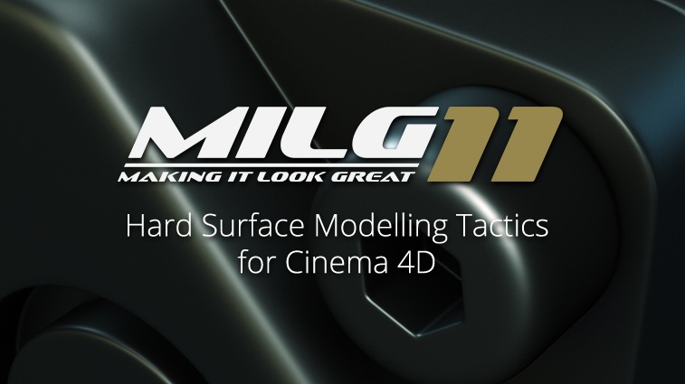 MILG11 - Hard Surface Modelling Tactics
